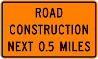 Road Construction Next 0.5 Miles Sign